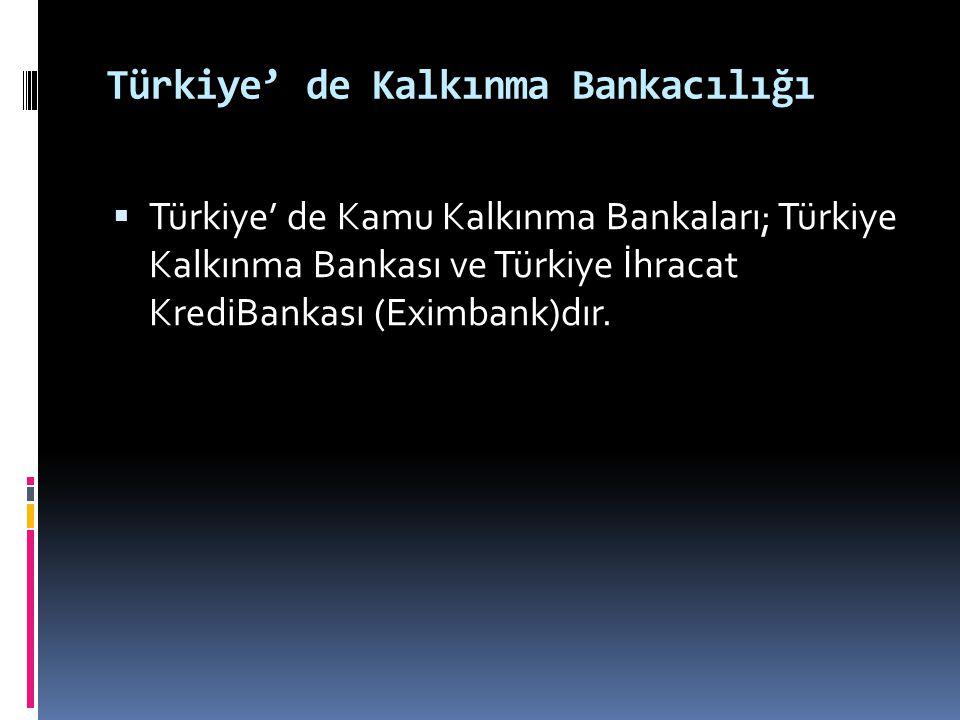 Türkiye' de Kalkınma Bankacılığı