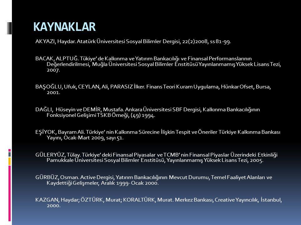 KAYNAKLAR AKYAZI, Haydar. Atatürk Üniversitesi Sosyal Bilimler Dergisi, 22(2)2008, ss 81-99.