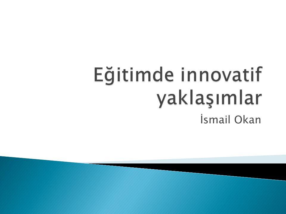 Eğitimde innovatif yaklaşımlar