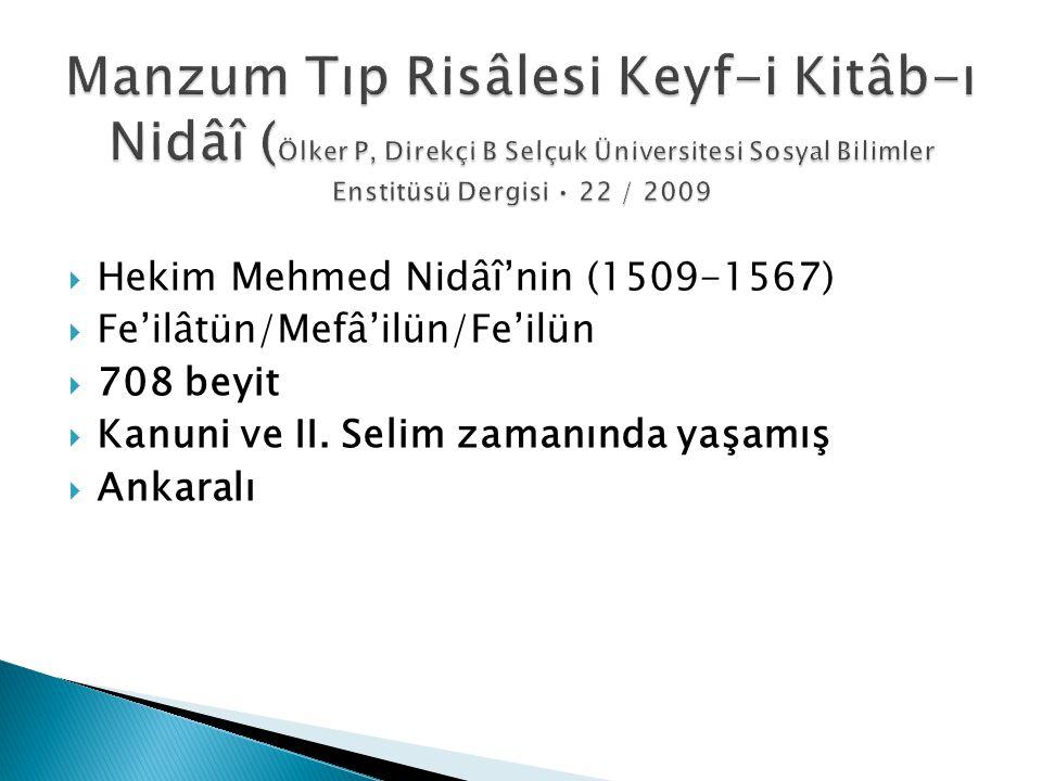 Manzum Tıp Risâlesi Keyf-i Kitâb-ı Nidâî (Ölker P, Direkçi B Selçuk Üniversitesi Sosyal Bilimler Enstitüsü Dergisi • 22 / 2009