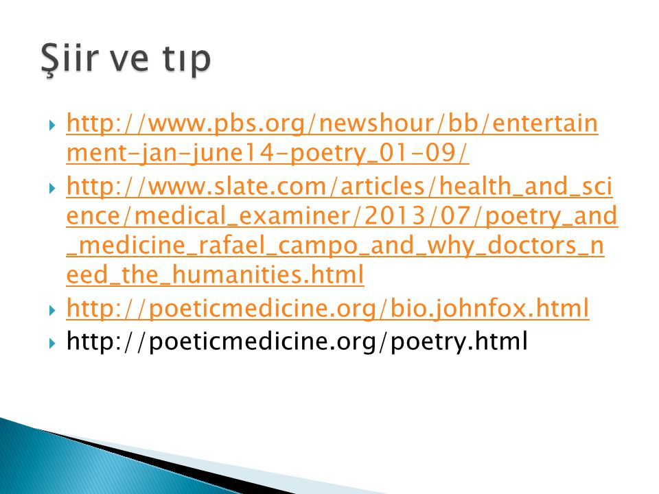 Şiir ve tıp http://www.pbs.org/newshour/bb/entertain ment-jan-june14-poetry_01-09/