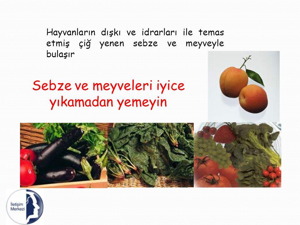 Sebze ve meyveleri iyice yıkamadan yemeyin