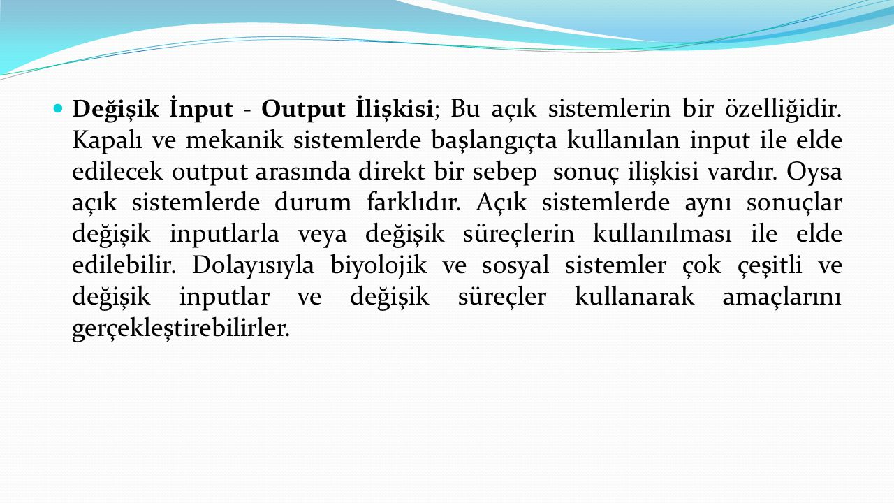Değişik İnput - Output İlişkisi; Bu açık sistemlerin bir özelliğidir
