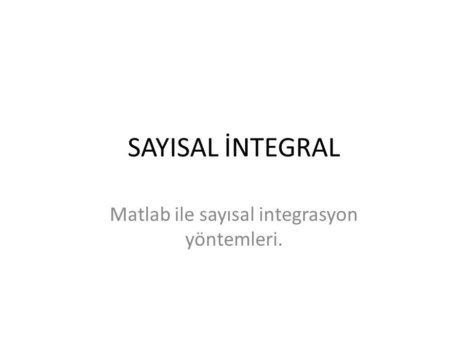 Matlab ile sayısal integrasyon yöntemleri.