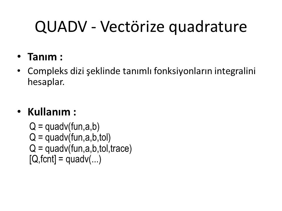QUADV - Vectörize quadrature
