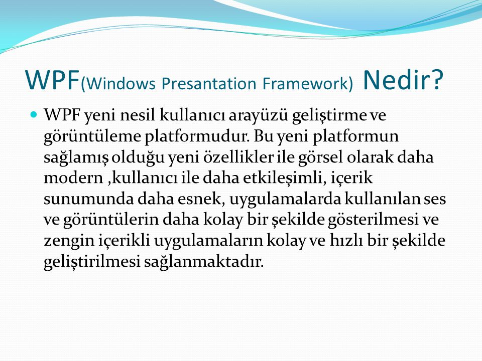 WPF(Windows Presantation Framework) Nedir