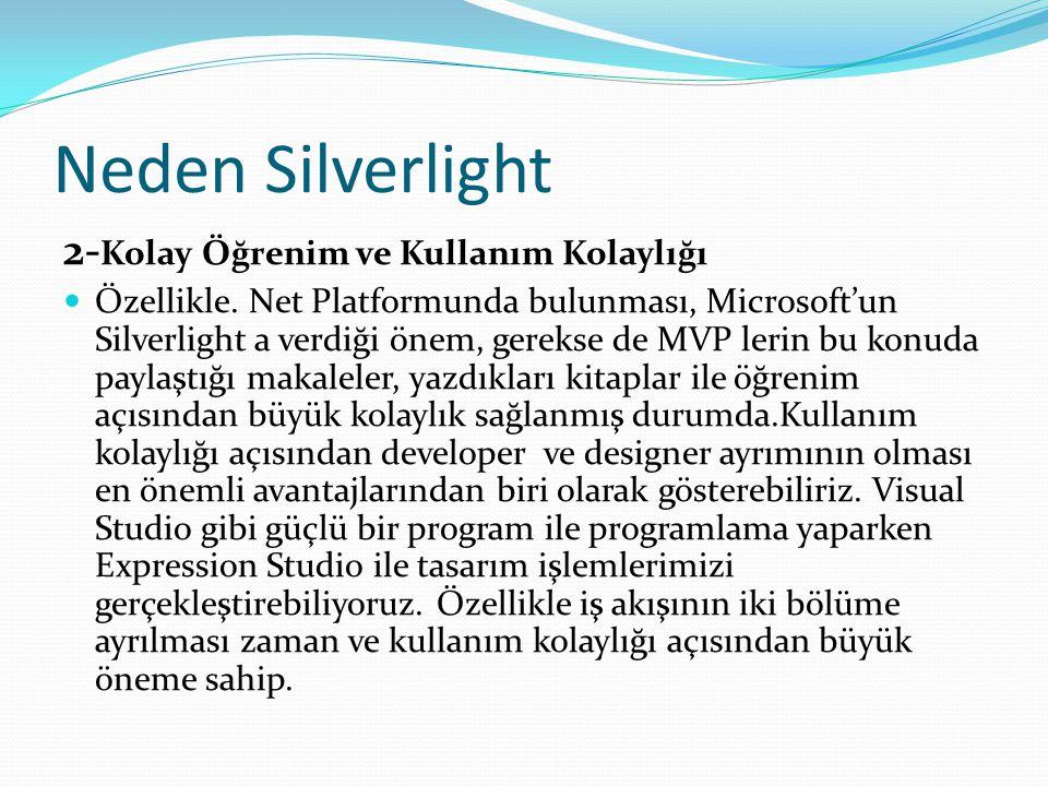 Neden Silverlight 2-Kolay Öğrenim ve Kullanım Kolaylığı
