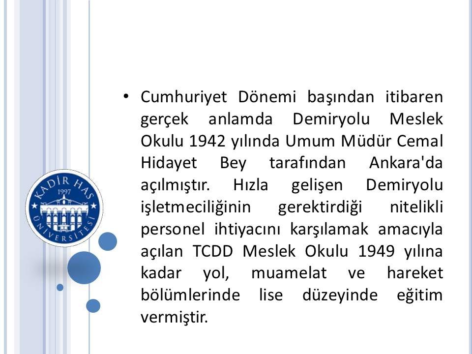 Cumhuriyet Dönemi başından itibaren gerçek anlamda Demiryolu Meslek Okulu 1942 yılında Umum Müdür Cemal Hidayet Bey tarafından Ankara da açılmıştır.