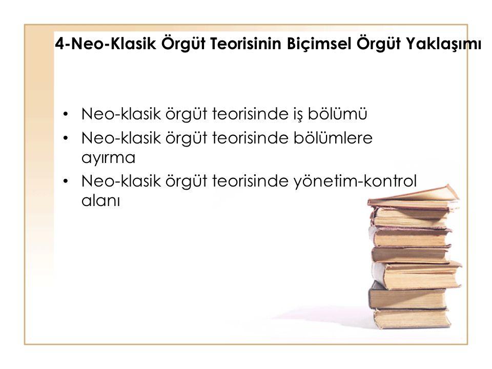 4-Neo-Klasik Örgüt Teorisinin Biçimsel Örgüt Yaklaşımı