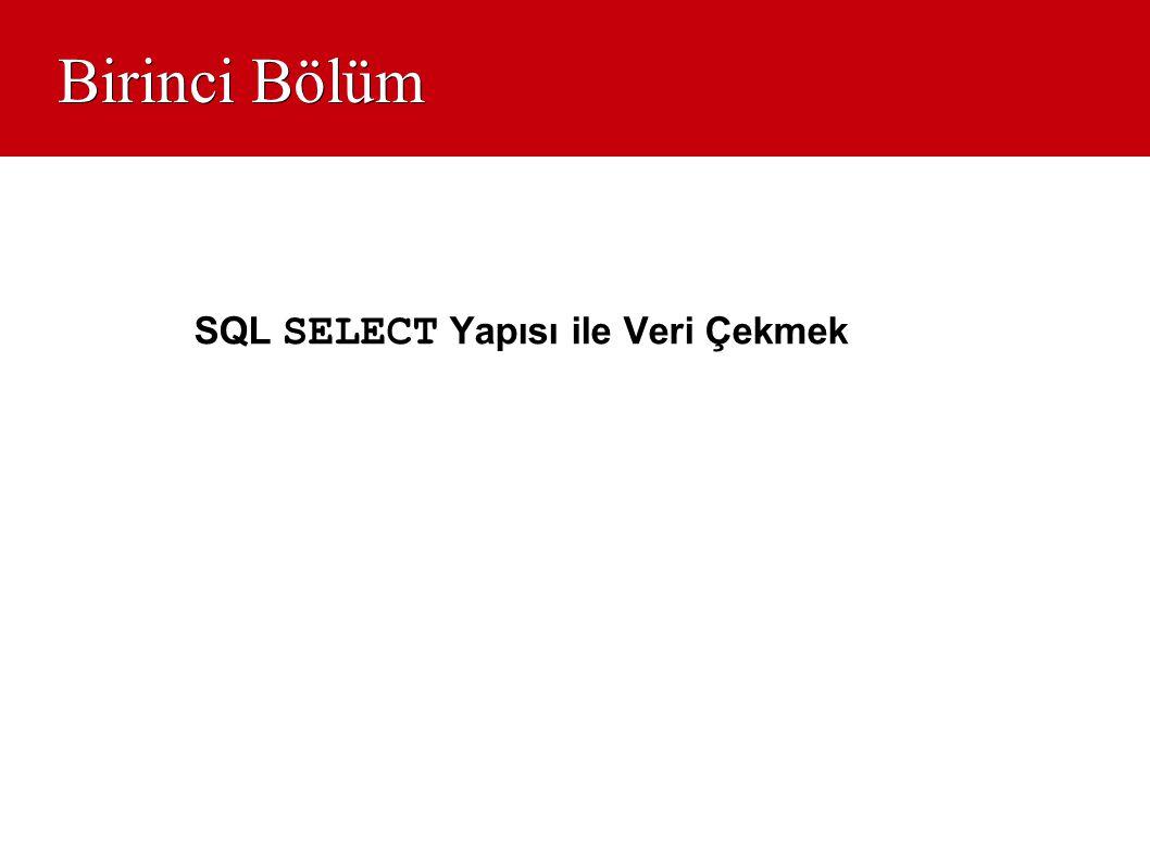 SQL SELECT Yapısı ile Veri Çekmek