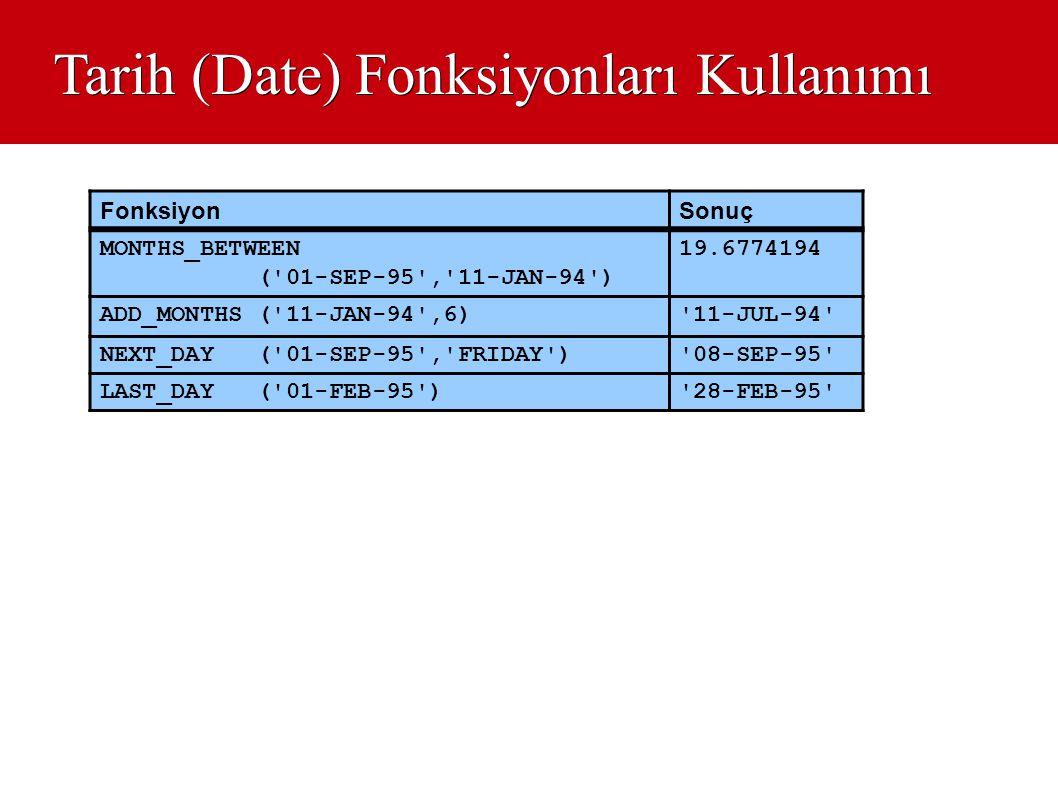 Tarih (Date) Fonksiyonları Kullanımı