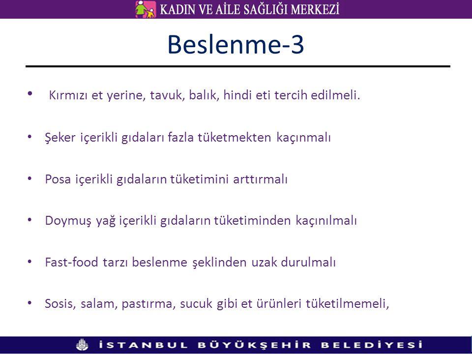 Beslenme-3 Kırmızı et yerine, tavuk, balık, hindi eti tercih edilmeli.