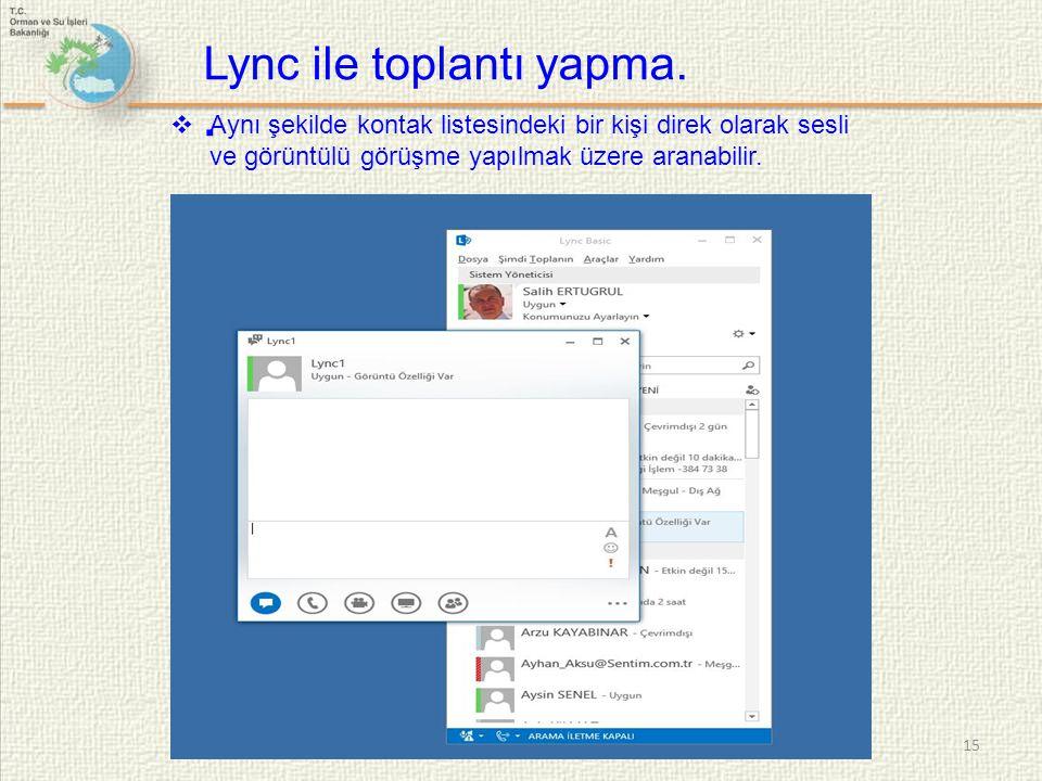 Lync ile toplantı yapma. .