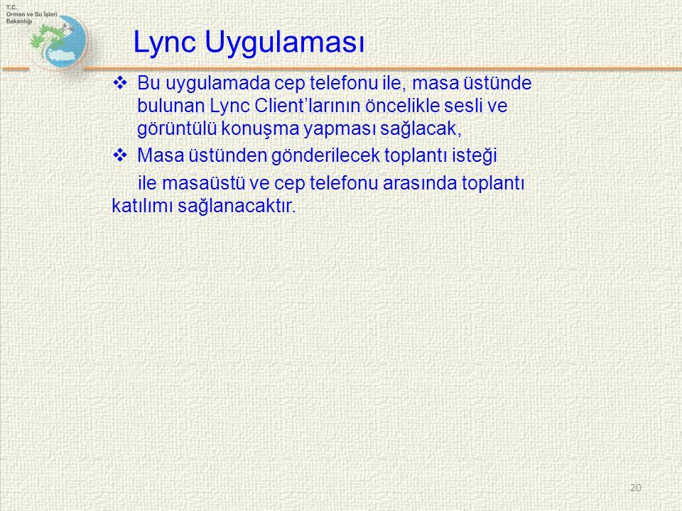 Lync Uygulaması Bu uygulamada cep telefonu ile, masa üstünde bulunan Lync Client'larının öncelikle sesli ve görüntülü konuşma yapması sağlacak,