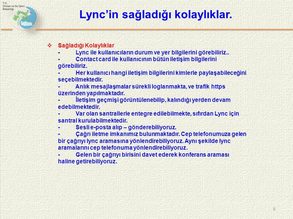 Lync'in sağladığı kolaylıklar.