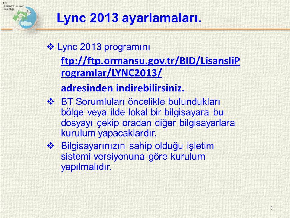 Lync 2013 ayarlamaları. Lync 2013 programını. ftp://ftp.ormansu.gov.tr/BID/LisansliProgramlar/LYNC2013/