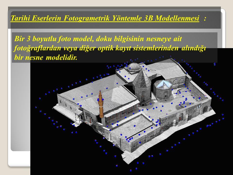 Tarihi Eserlerin Fotogrametrik Yöntemle 3B Modellenmesi :