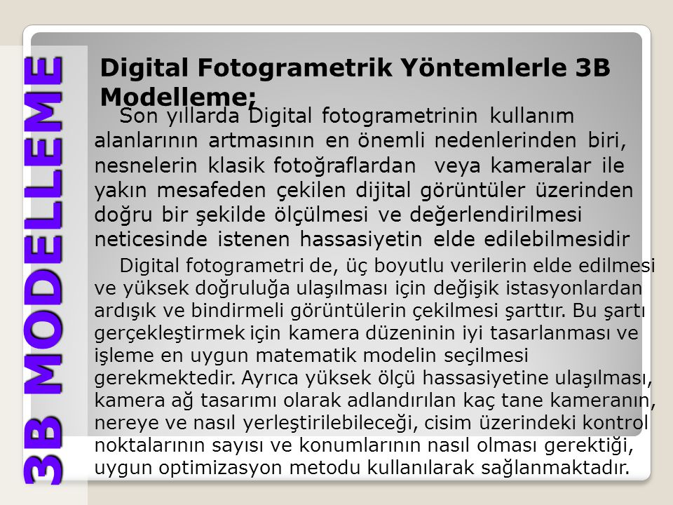 3B MODELLEME Digital Fotogrametrik Yöntemlerle 3B Modelleme;