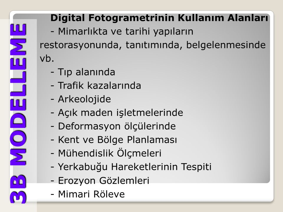 3B MODELLEME Digital Fotogrametrinin Kullanım Alanları