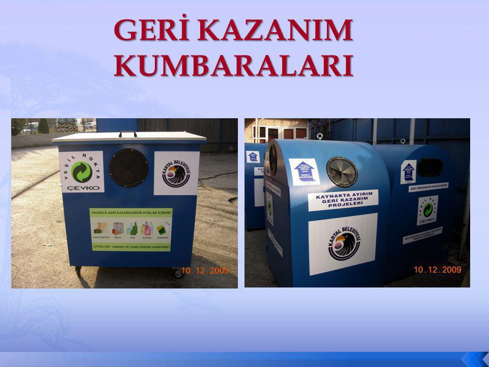 GERİ KAZANIM KUMBARALARI