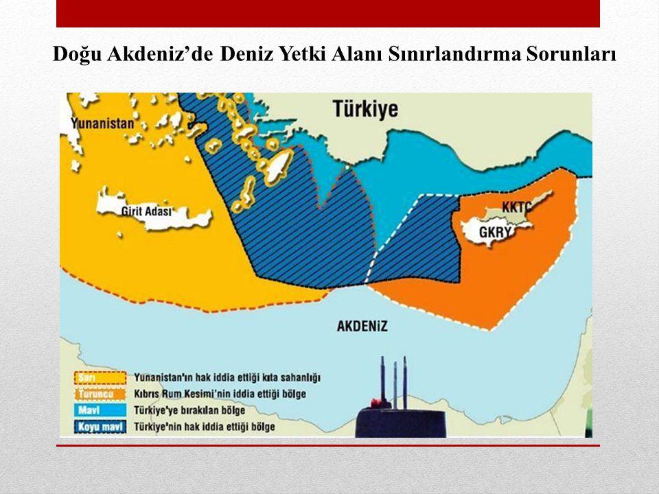 Doğu Akdeniz'de Deniz Yetki Alanı Sınırlandırma Sorunları
