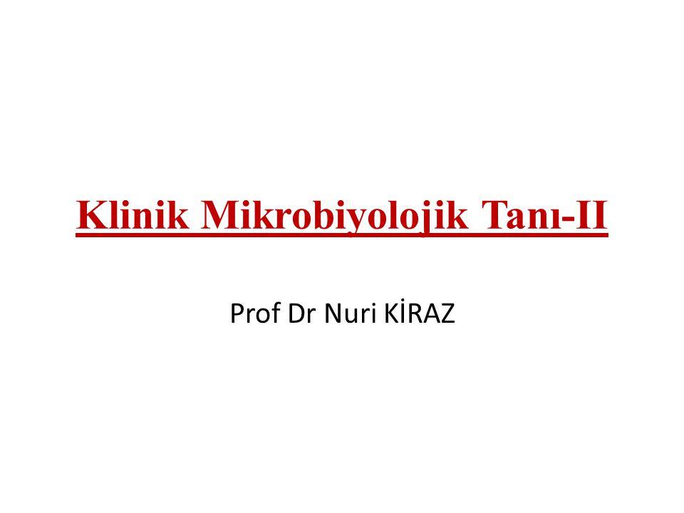 Klinik Mikrobiyolojik Tanı-II