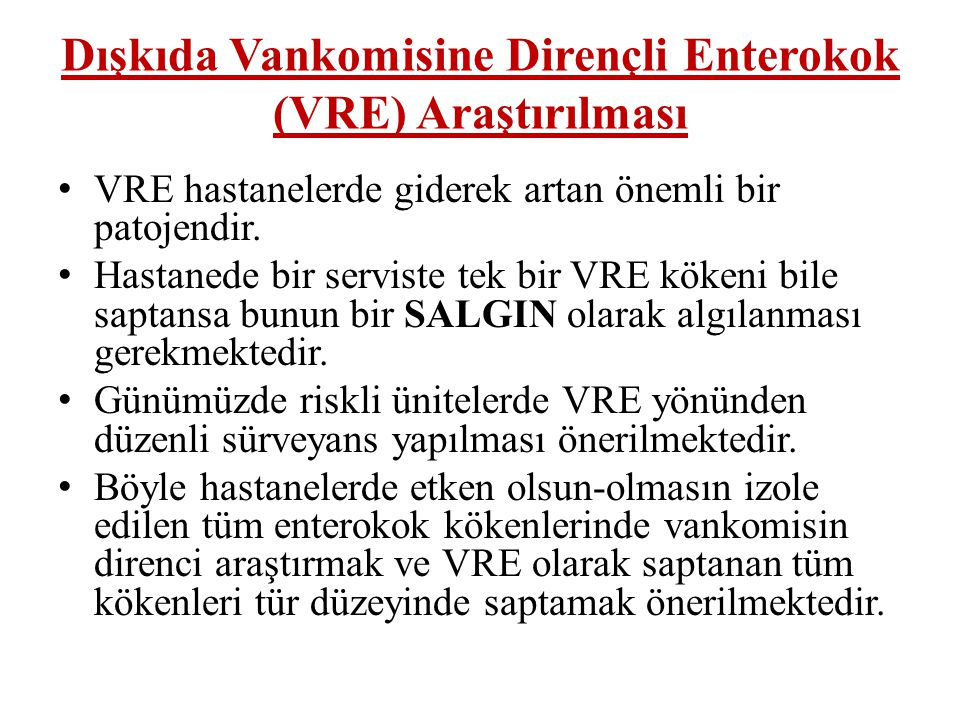 Dışkıda Vankomisine Dirençli Enterokok (VRE) Araştırılması
