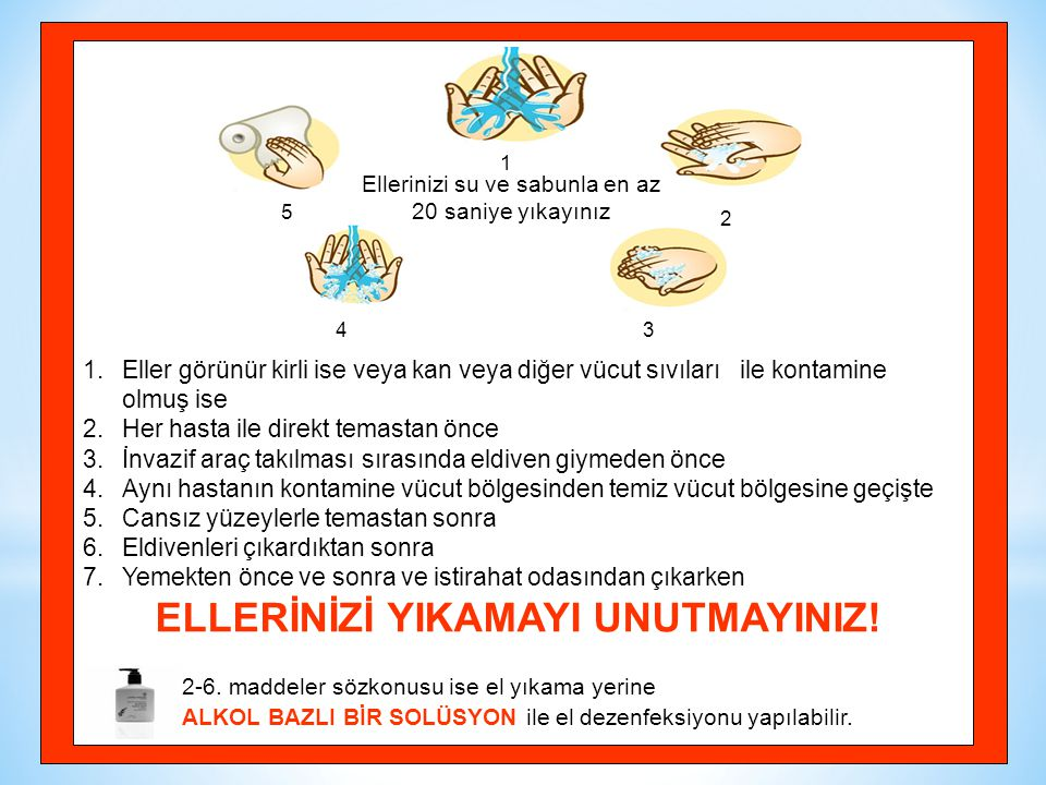 ELLERİNİZİ YIKAMAYI UNUTMAYINIZ!