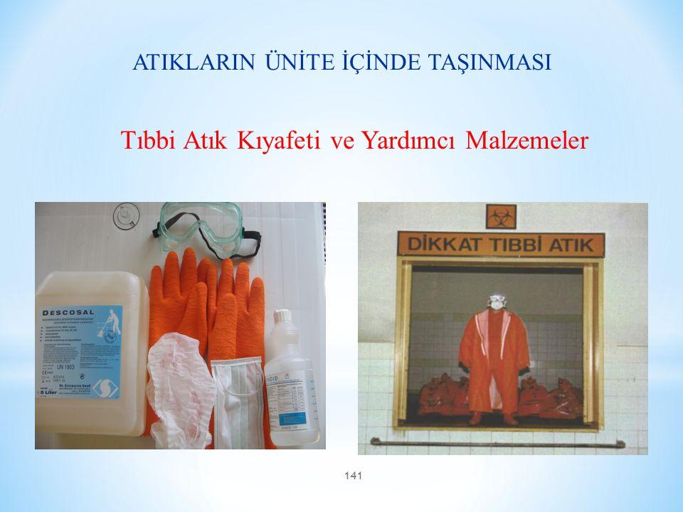ATIKLARIN ÜNİTE İÇİNDE TAŞINMASI Tıbbi Atık Kıyafeti ve Yardımcı Malzemeler