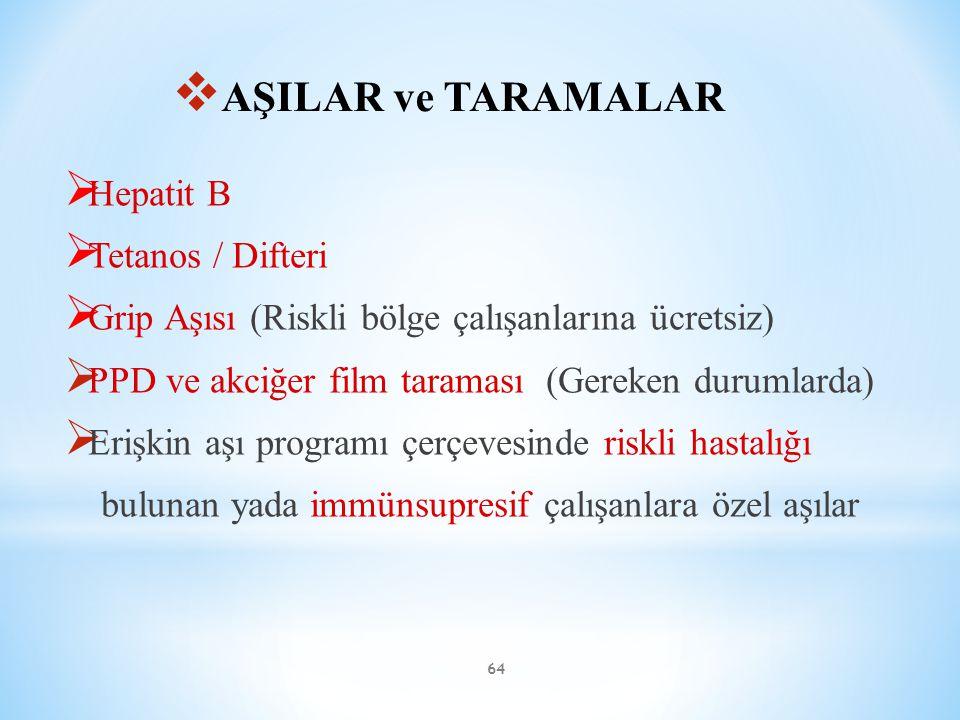 AŞILAR ve TARAMALAR Hepatit B Tetanos / Difteri