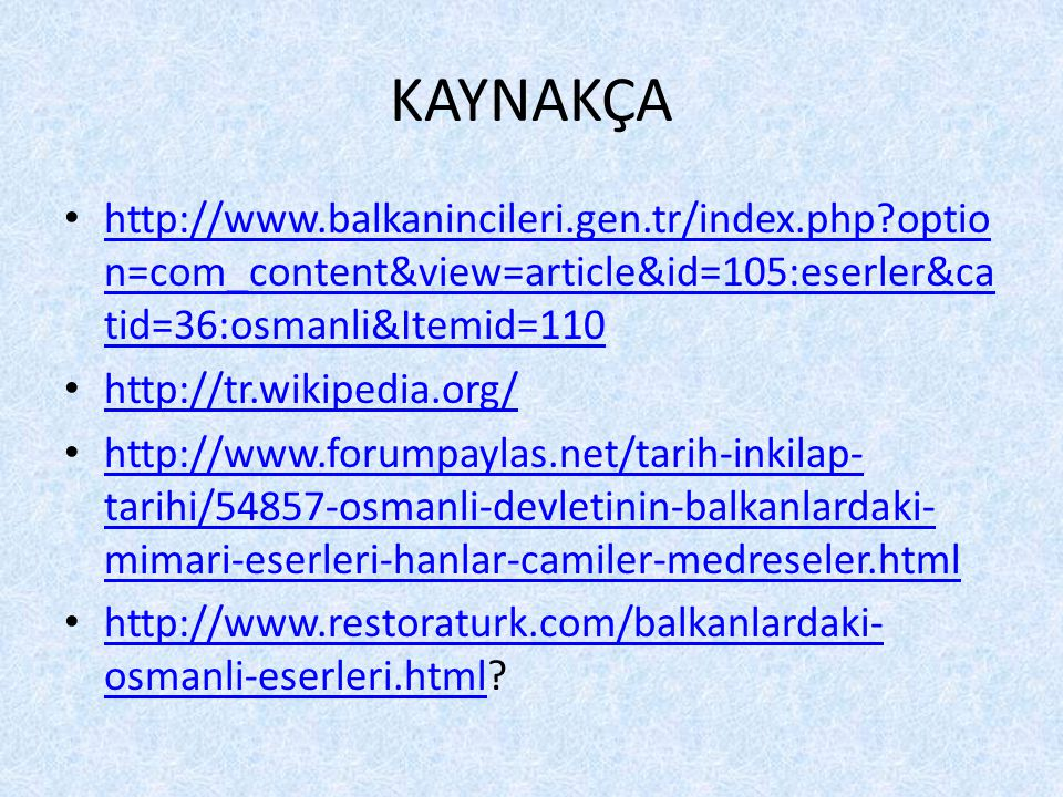 KAYNAKÇA   option=com_content&view=article&id=105:eserler&catid=36:osmanli&Itemid=110.