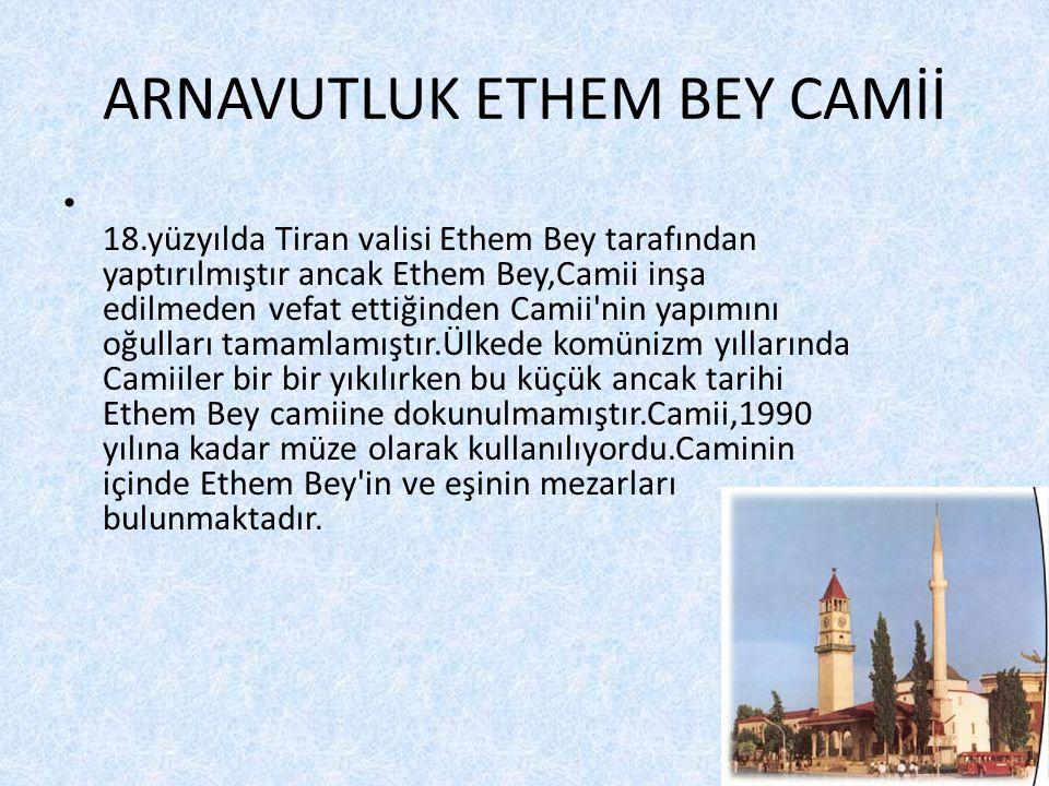 ARNAVUTLUK ETHEM BEY CAMİİ
