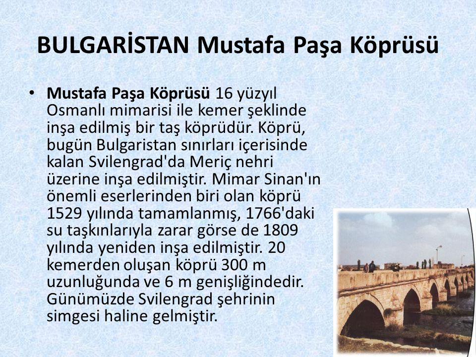 BULGARİSTAN Mustafa Paşa Köprüsü