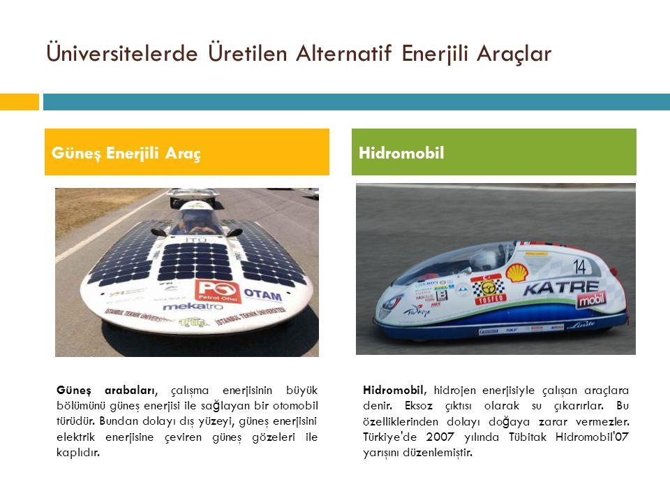 Üniversitelerde Üretilen Alternatif Enerjili Araçlar
