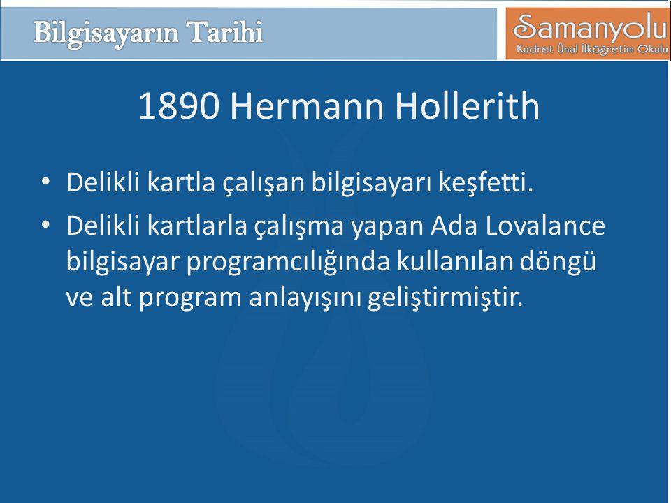 1890 Hermann Hollerith Bilgisayarın Tarihi