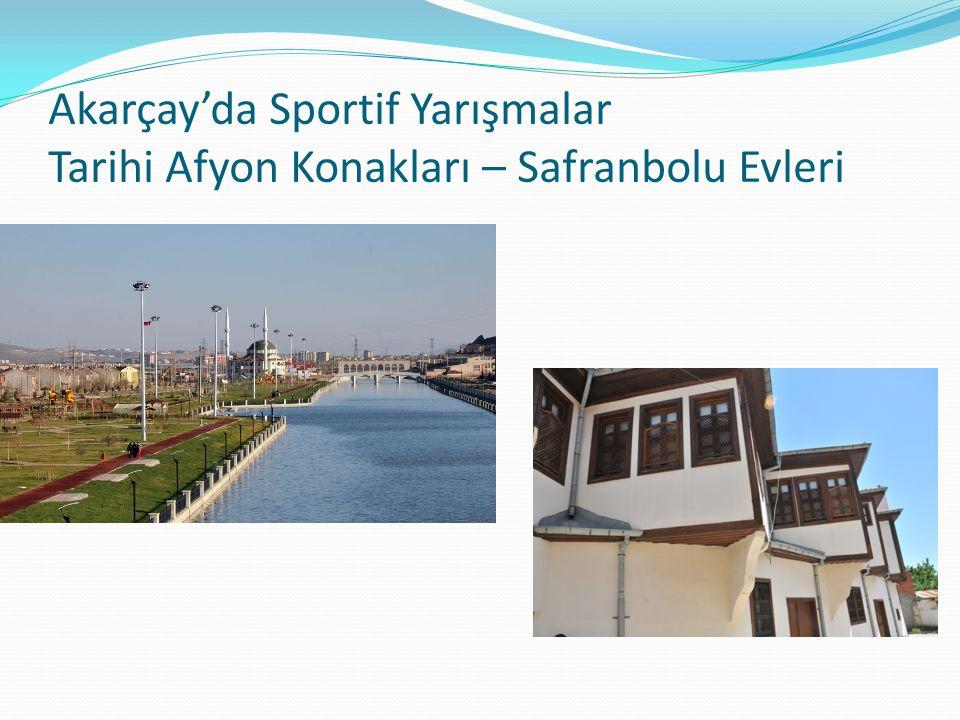 Akarçay'da Sportif Yarışmalar Tarihi Afyon Konakları – Safranbolu Evleri
