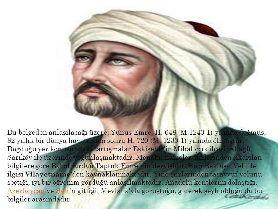 Bu belgeden anlaşılacağı üzere, Yûnus Emre, H. 648 (M