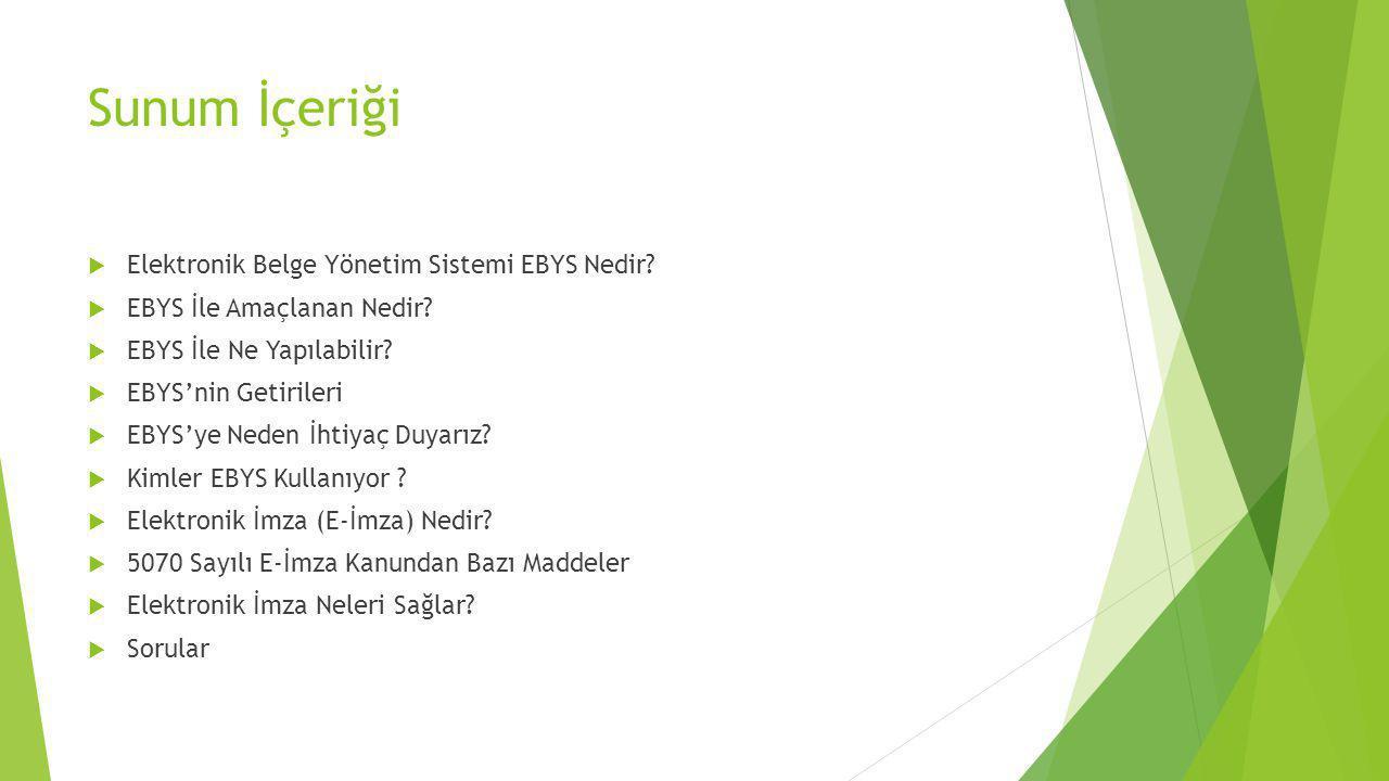 Sunum İçeriği Elektronik Belge Yönetim Sistemi EBYS Nedir
