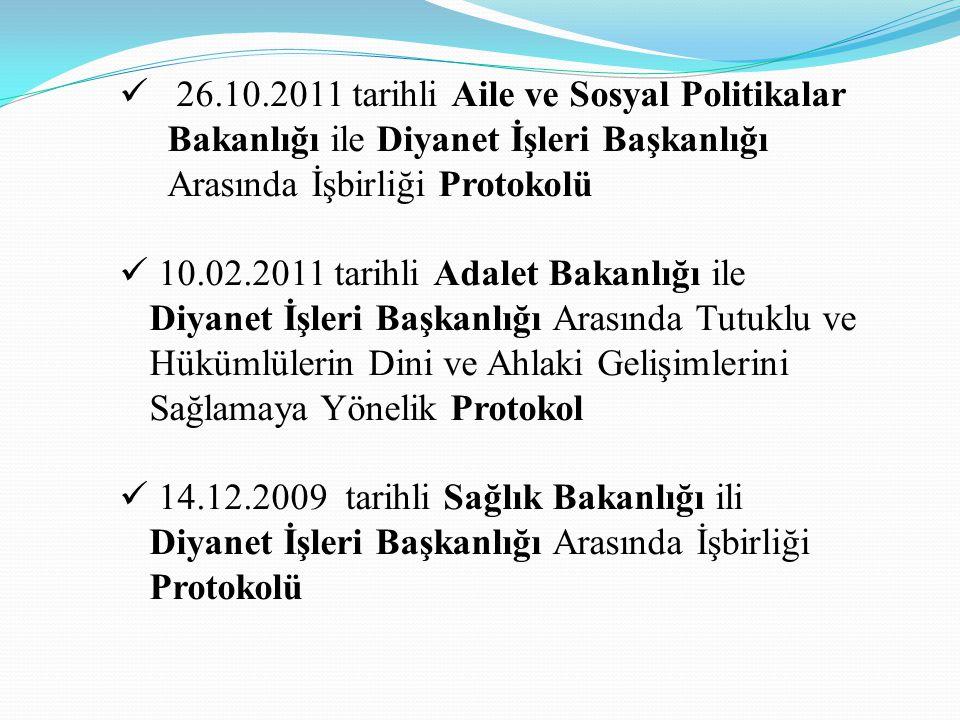 26.10.2011 tarihli Aile ve Sosyal Politikalar Bakanlığı ile Diyanet İşleri Başkanlığı Arasında İşbirliği Protokolü