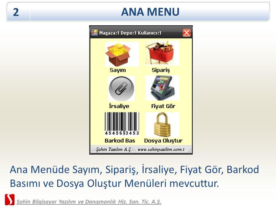 ANA MENU 2. Ana Menüde Sayım, Sipariş, İrsaliye, Fiyat Gör, Barkod Basımı ve Dosya Oluştur Menüleri mevcuttur.