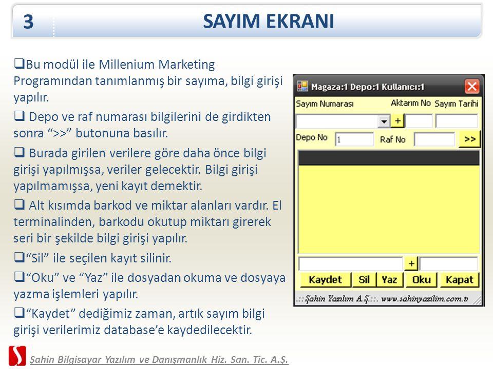 SAYIM EKRANI 3. Bu modül ile Millenium Marketing Programından tanımlanmış bir sayıma, bilgi girişi yapılır.