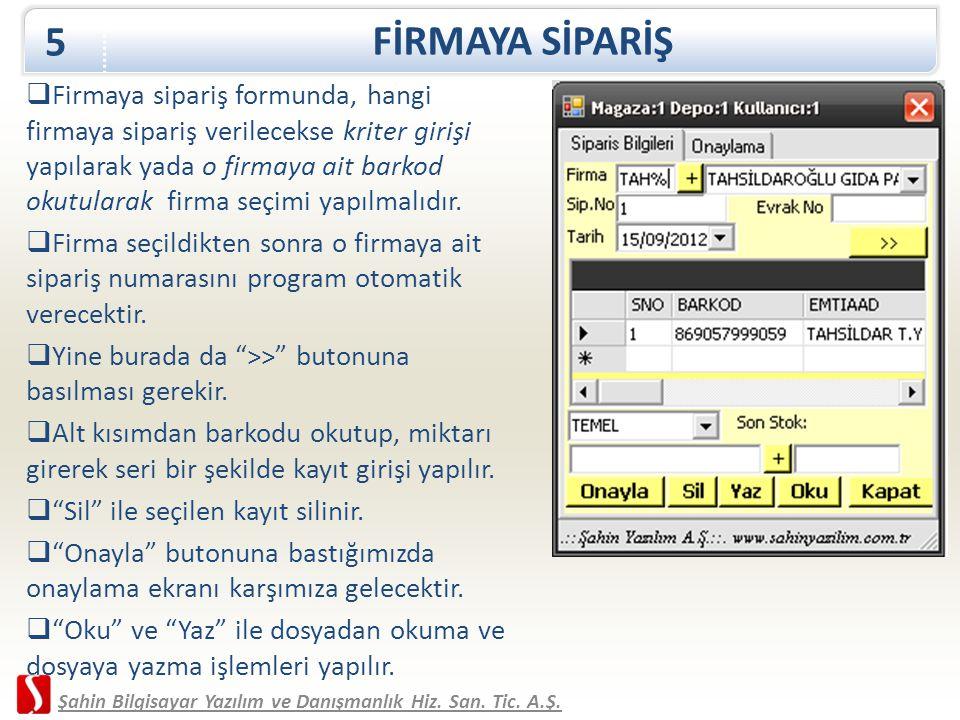 FİRMAYA SİPARİŞ 5.