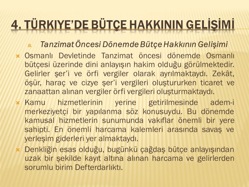 4. Türkiye'de Bütçe HakkININ GELİŞİMİ