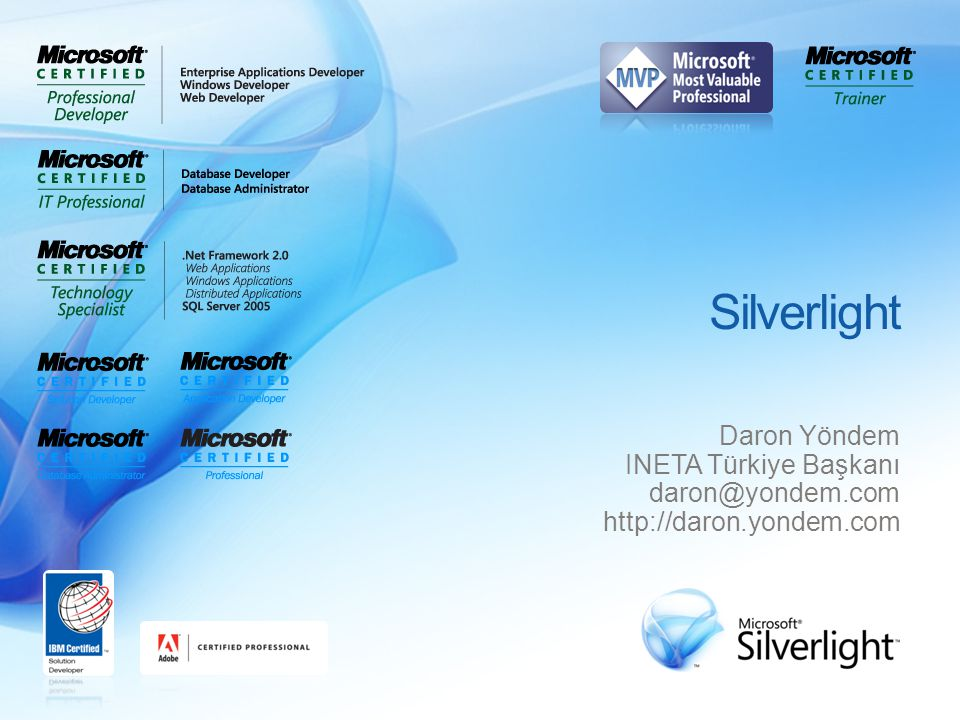 Silverlight Daron Yöndem INETA Türkiye Başkanı daron@yondem.com