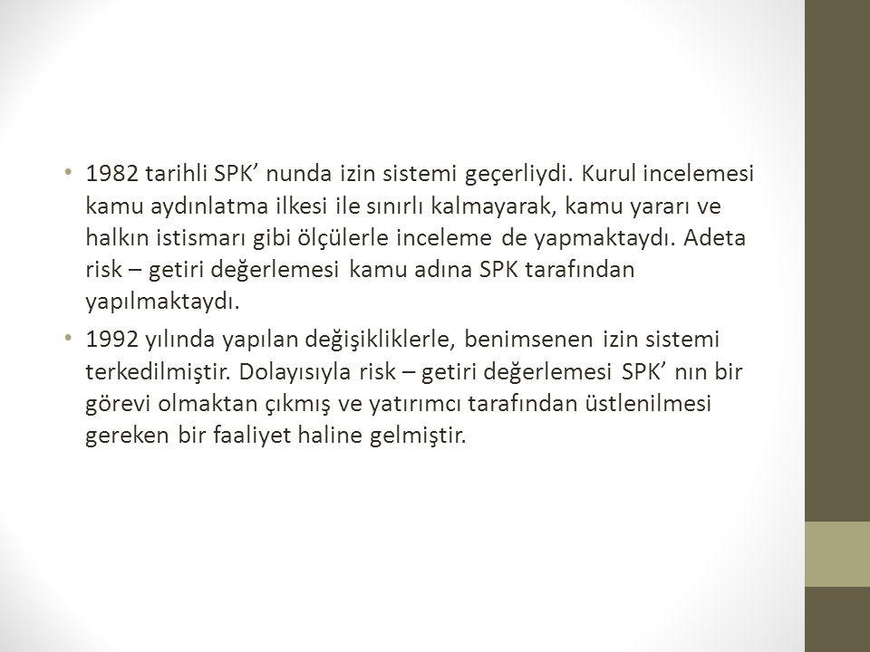 1982 tarihli SPK' nunda izin sistemi geçerliydi