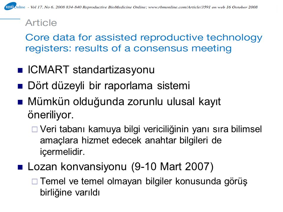 ICMART standartizasyonu Dört düzeyli bir raporlama sistemi