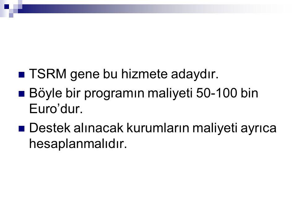 TSRM gene bu hizmete adaydır.