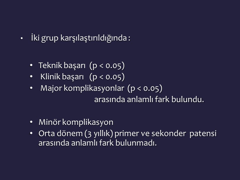 Major komplikasyonlar (p < 0.05) arasında anlamlı fark bulundu.
