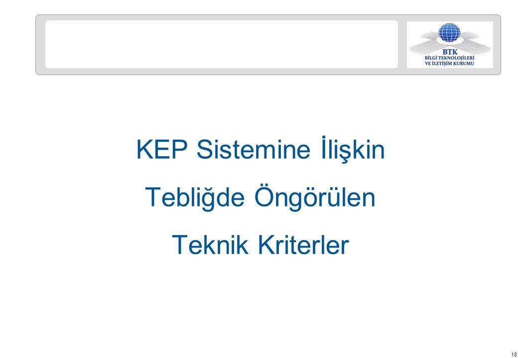 KEP Sistemine İlişkin Tebliğde Öngörülen Teknik Kriterler