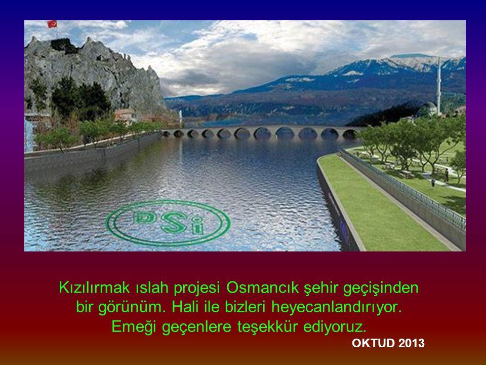 Kızılırmak ıslah projesi Osmancık şehir geçişinden bir görünüm